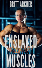 Enslaved by her Muscles